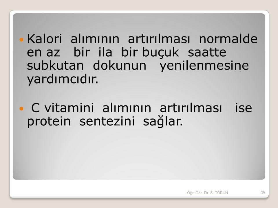 C vitamini alımının artırılması ise protein sentezini sağlar.