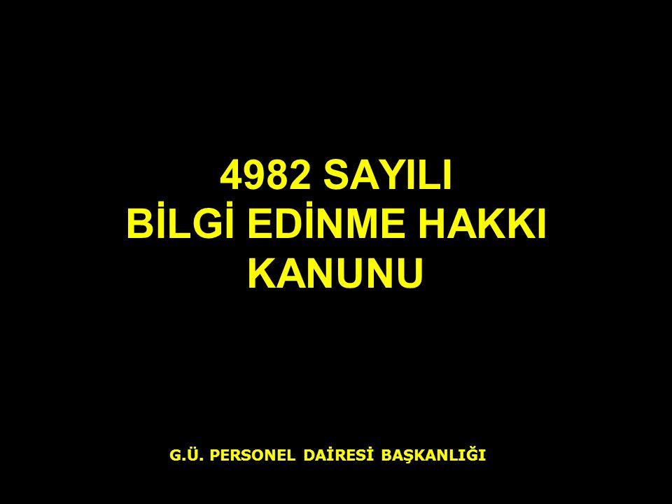4982 SAYILI BİLGİ EDİNME HAKKI KANUNU