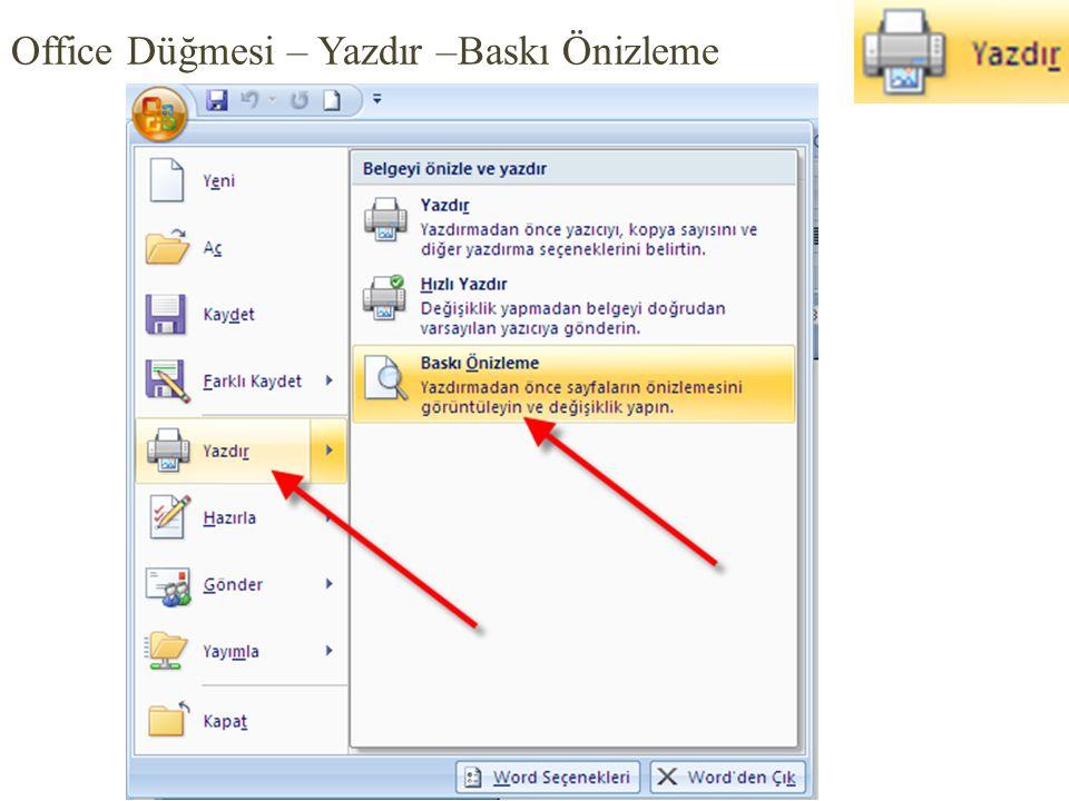 Office Düğmesi – Yazdır –Baskı Önizleme