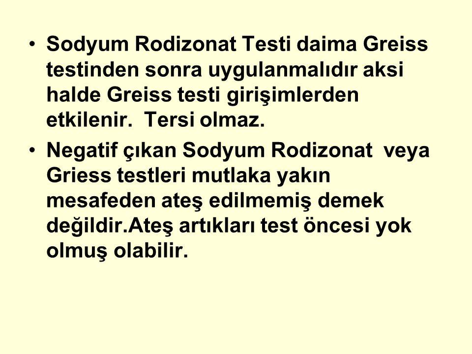 Sodyum Rodizonat Testi daima Greiss testinden sonra uygulanmalıdır aksi halde Greiss testi girişimlerden etkilenir. Tersi olmaz.