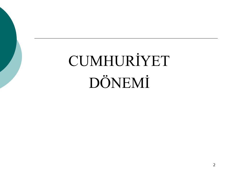 CUMHURİYET DÖNEMİ