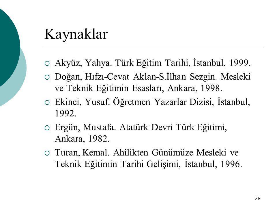 Kaynaklar Akyüz, Yahya. Türk Eğitim Tarihi, İstanbul, 1999.