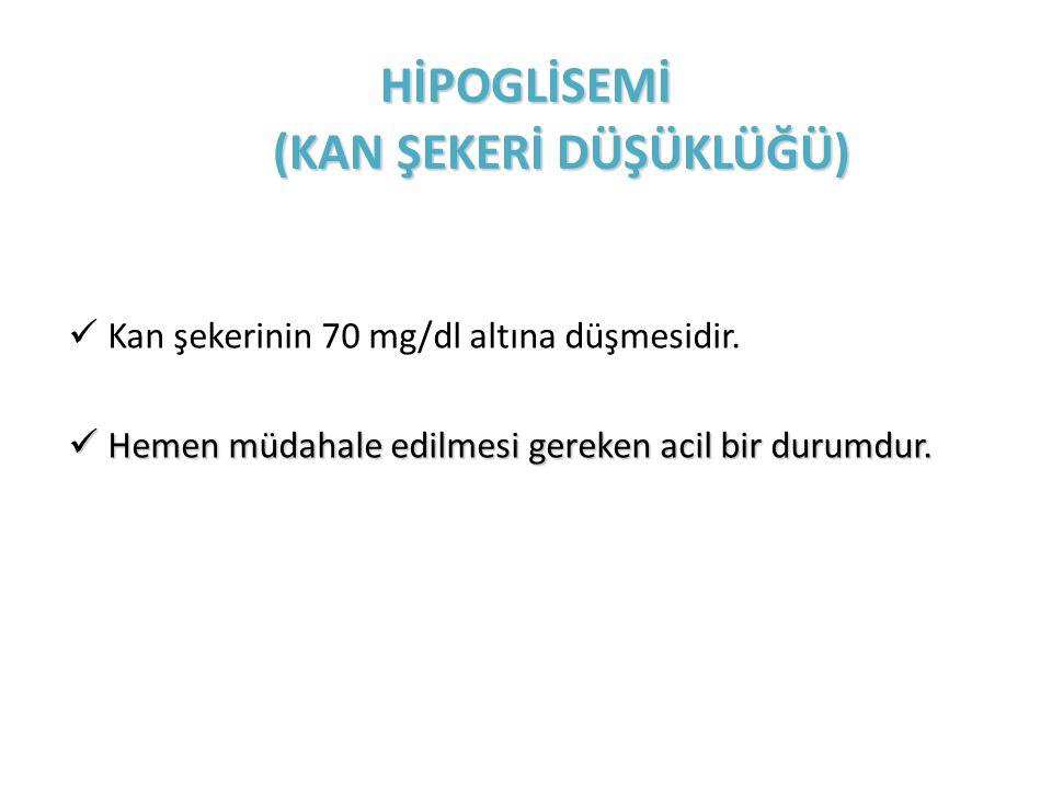 HİPOGLİSEMİ (KAN ŞEKERİ DÜŞÜKLÜĞÜ)