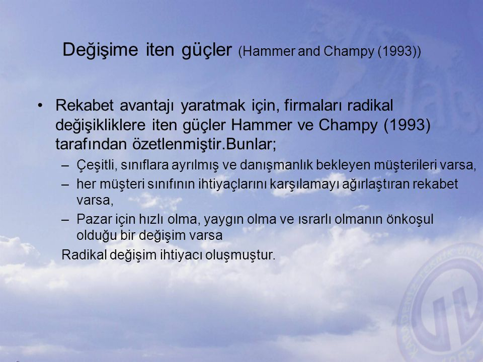 Değişime iten güçler (Hammer and Champy (1993))