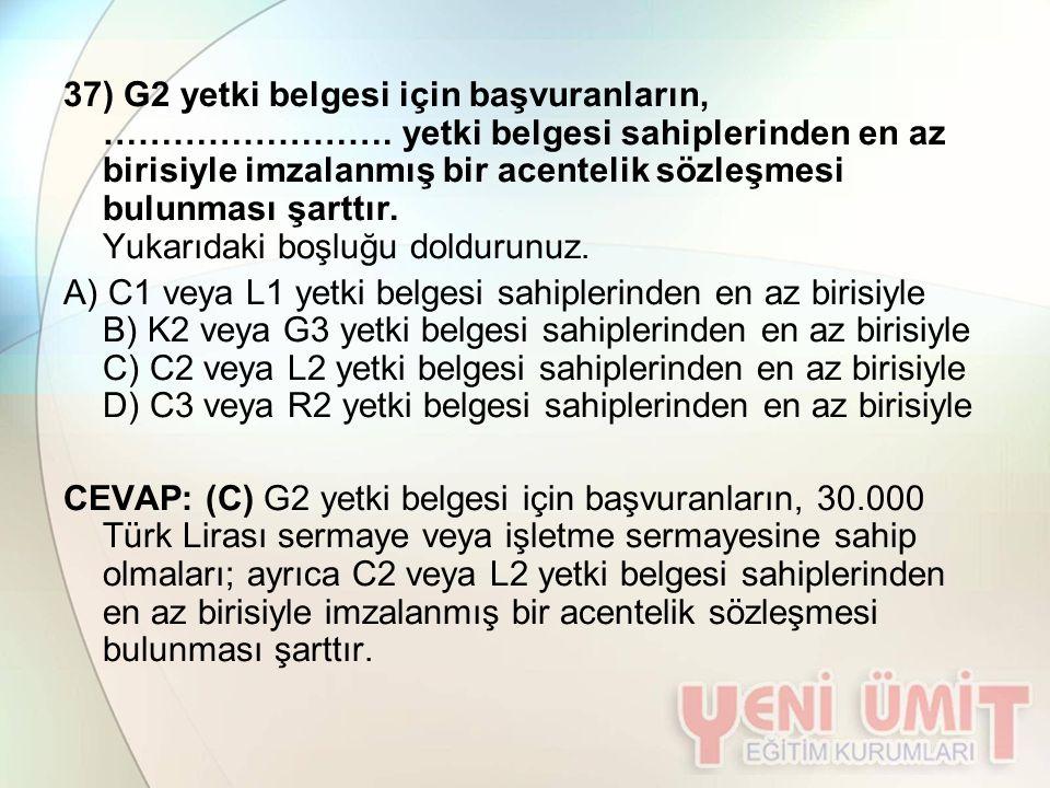 37) G2 yetki belgesi için başvuranların, ……………………