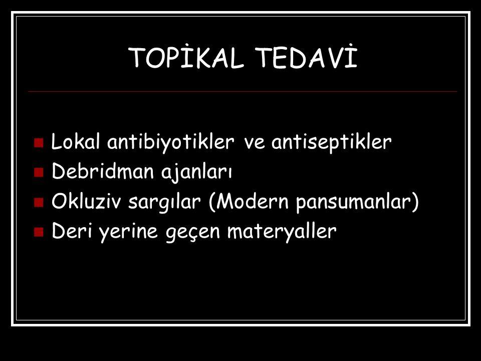 TOPİKAL TEDAVİ Lokal antibiyotikler ve antiseptikler