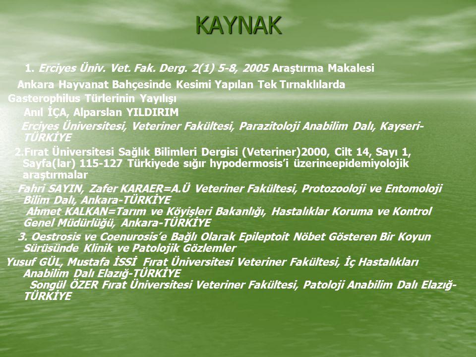 KAYNAK 1. Erciyes Üniv. Vet. Fak. Derg. 2(1) 5-8, 2005 Araştırma Makalesi. Ankara Hayvanat Bahçesinde Kesimi Yapılan Tek Tırnaklılarda.