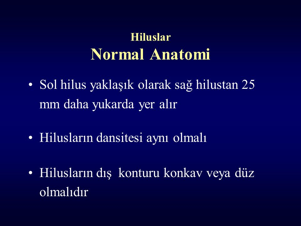 Hiluslar Normal Anatomi