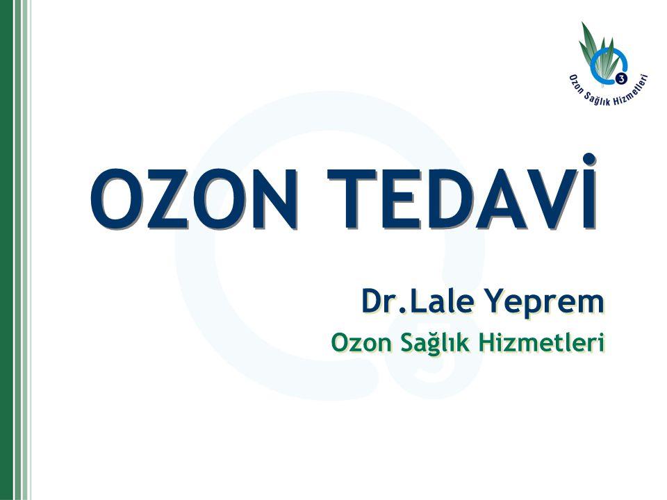 OZON TEDAVİ Dr.Lale Yeprem Ozon Sağlık Hizmetleri