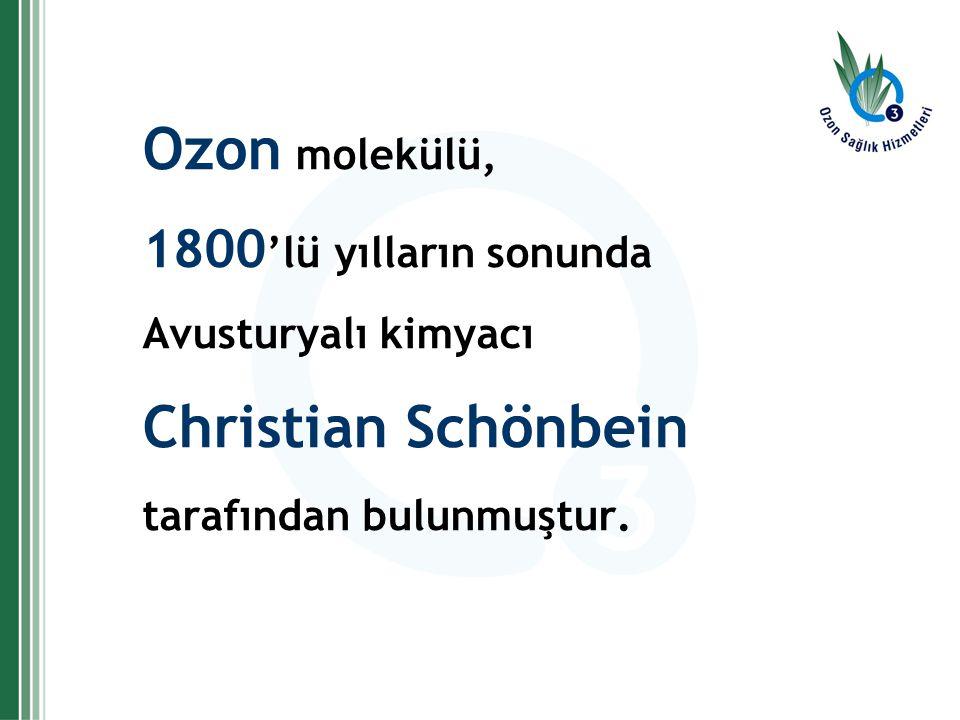 Ozon molekülü, Christian Schönbein 1800'lü yılların sonunda