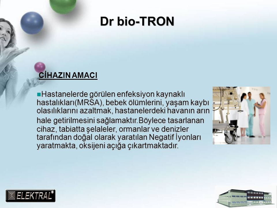Dr bio-TRON CİHAZIN AMACI