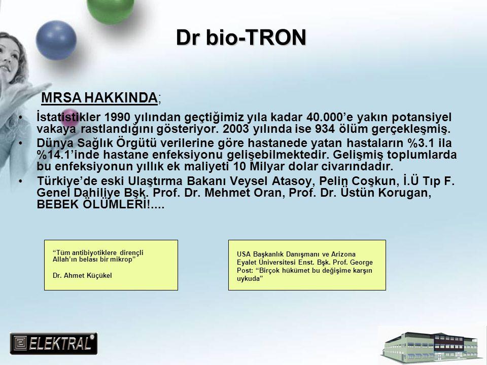 Dr bio-TRON MRSA HAKKINDA;
