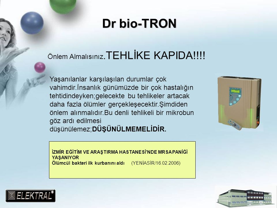 Dr bio-TRON Önlem Almalısınız.TEHLİKE KAPIDA!!!!