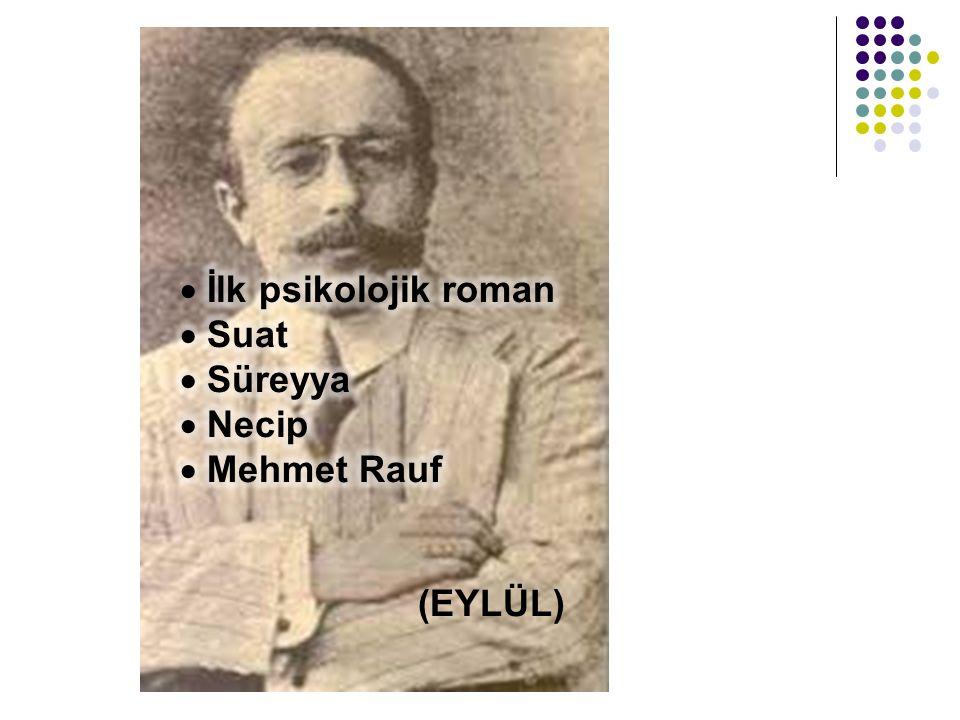 İlk psikolojik roman Suat Süreyya Necip Mehmet Rauf (EYLÜL)
