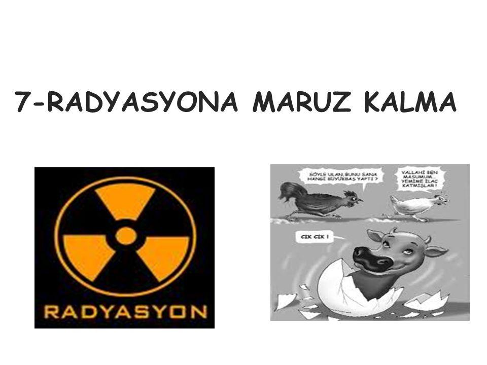 7-RADYASYONA MARUZ KALMA