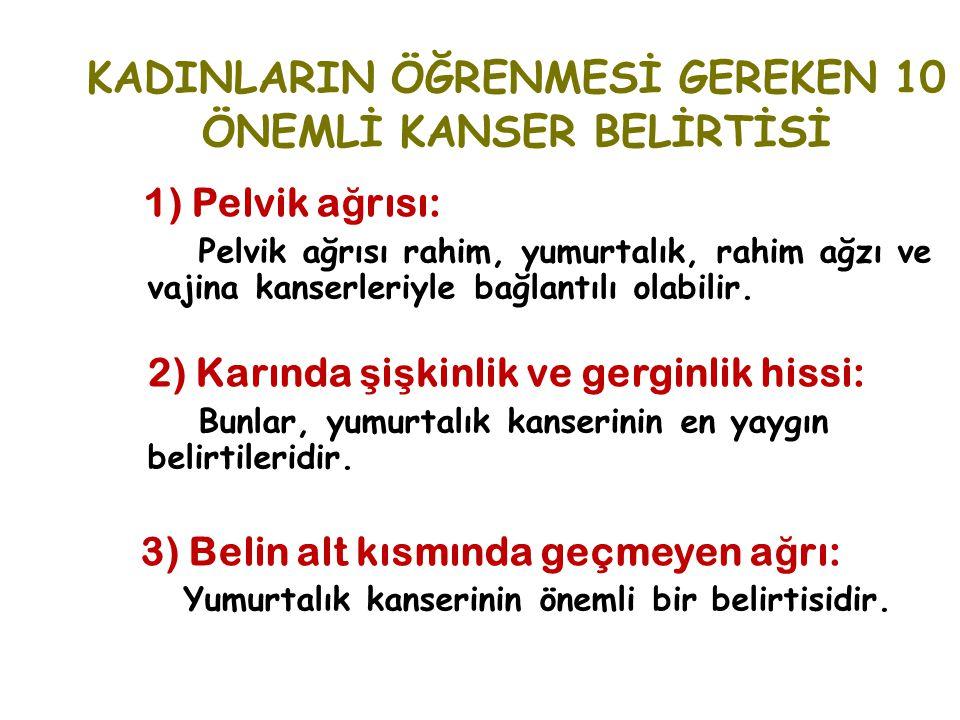 KADINLARIN ÖĞRENMESİ GEREKEN 10 ÖNEMLİ KANSER BELİRTİSİ