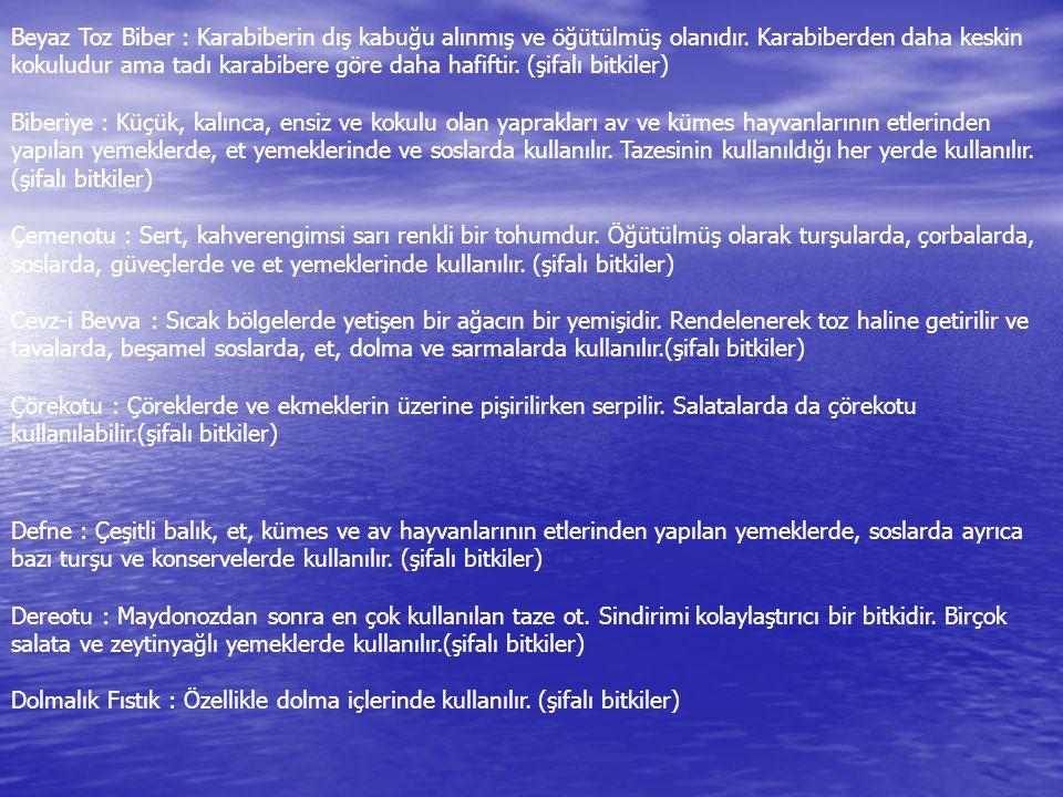 Beyaz Toz Biber : Karabiberin dış kabuğu alınmış ve öğütülmüş olanıdır