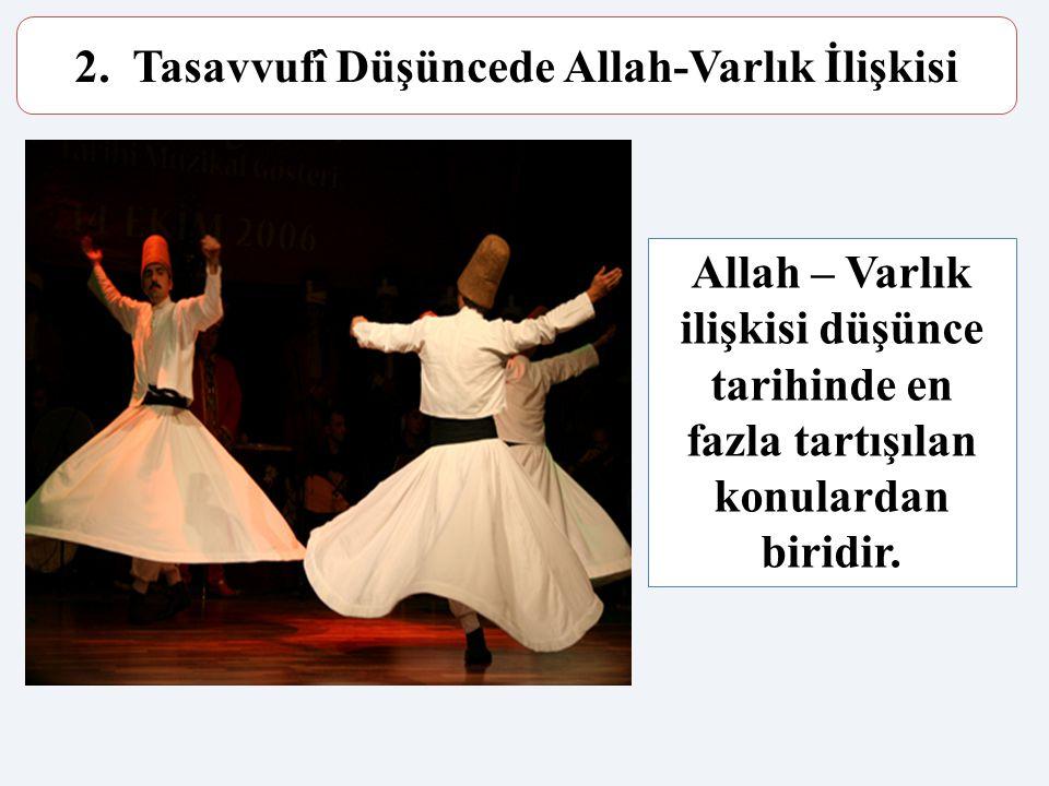 2. Tasavvufî Düşüncede Allah-Varlık İlişkisi