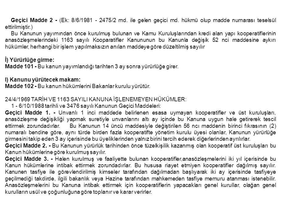 Geçici Madde 2 - (Ek: 8/6/1981 - 2475/2 md. ile gelen geçici md