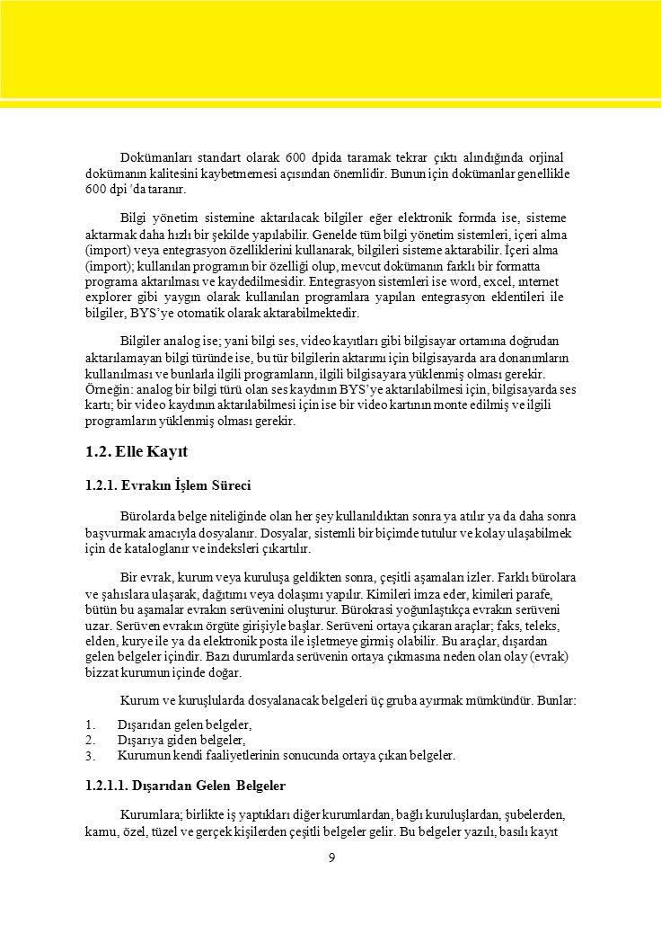 Dokümanları standart olarak 600 dpida taramak tekrar çıktı alındığında orjinal