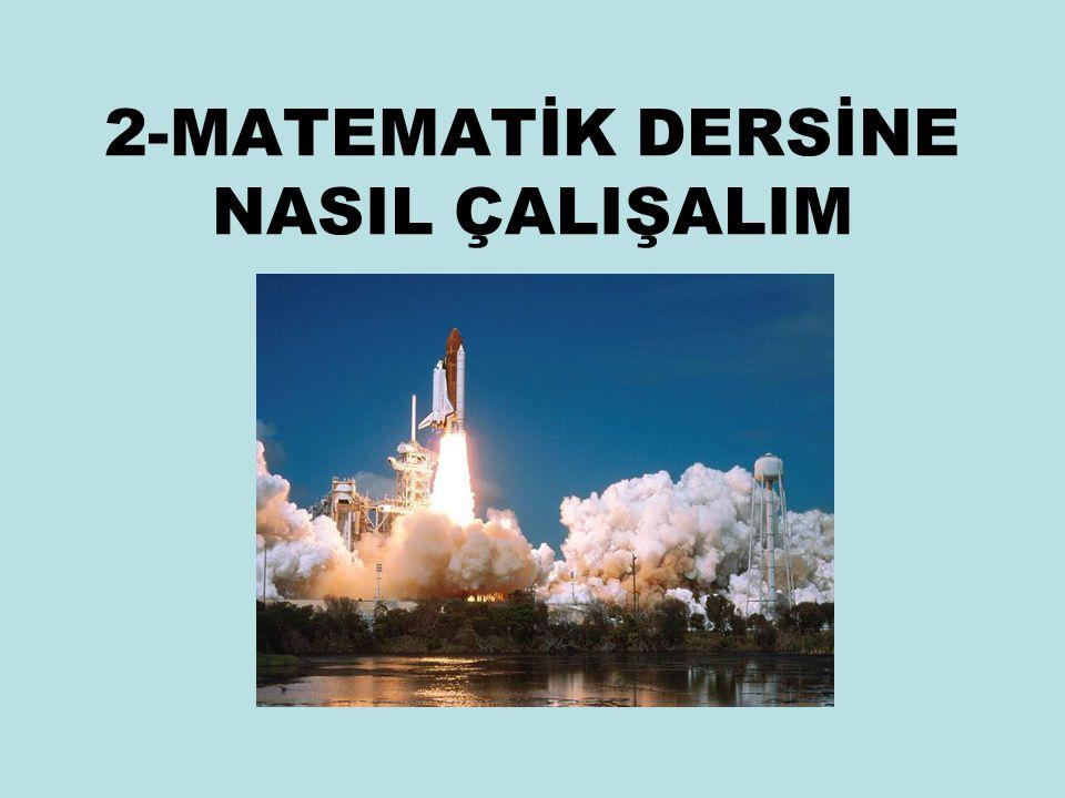 2-MATEMATİK DERSİNE NASIL ÇALIŞALIM
