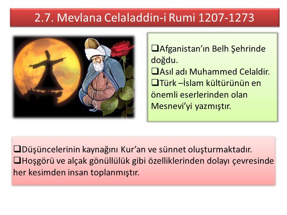 2.7. Mevlana Celaladdin-i Rumi 1207-1273