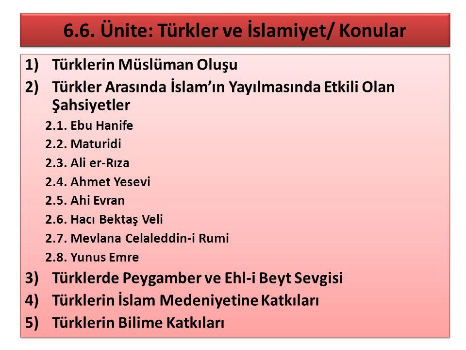 6.6. Ünite: Türkler ve İslamiyet/ Konular