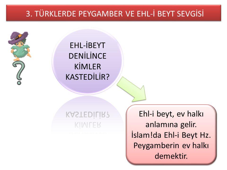 3. TÜRKLERDE PEYGAMBER VE EHL-İ BEYT SEVGİSİ