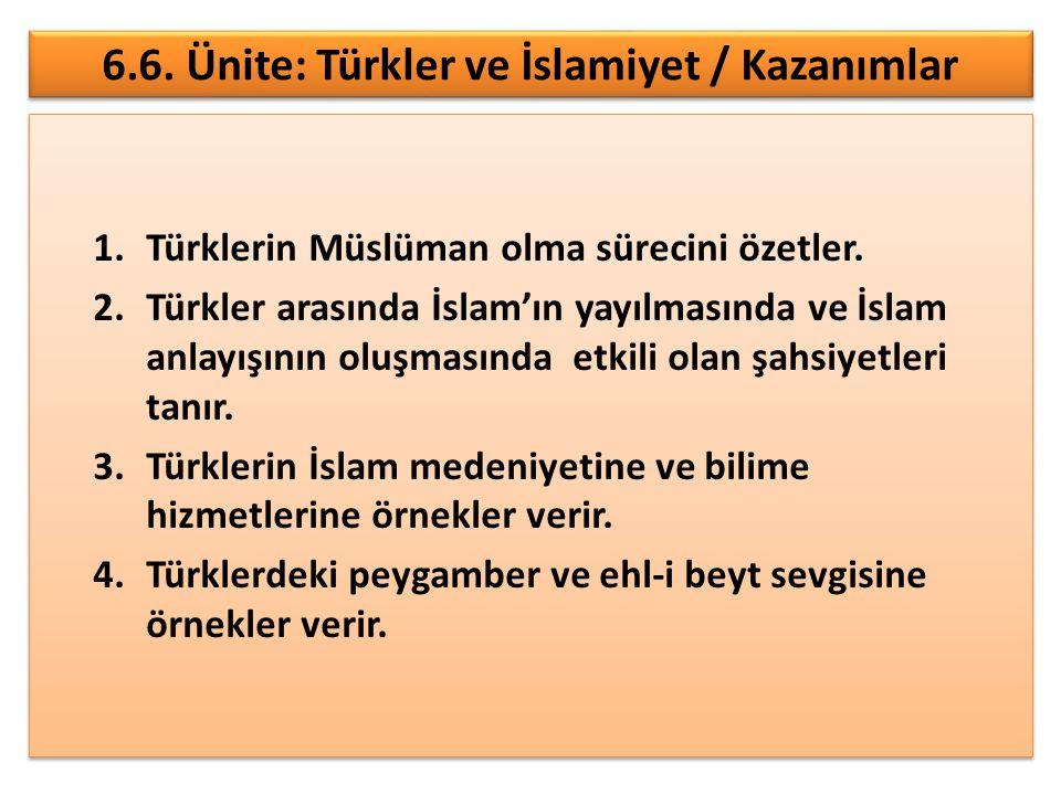 6.6. Ünite: Türkler ve İslamiyet / Kazanımlar