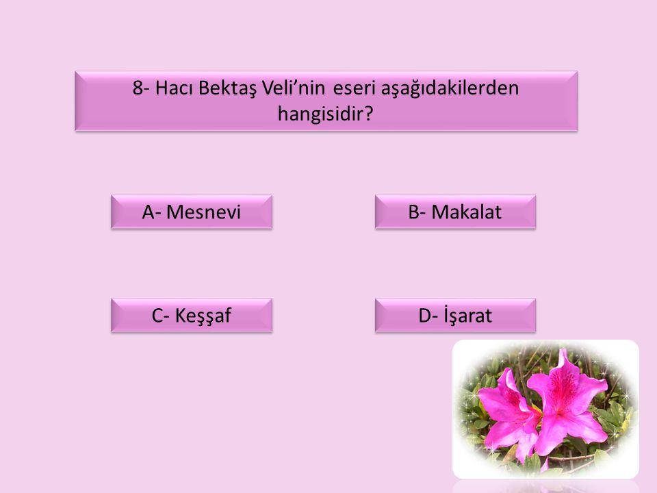 8- Hacı Bektaş Veli'nin eseri aşağıdakilerden hangisidir