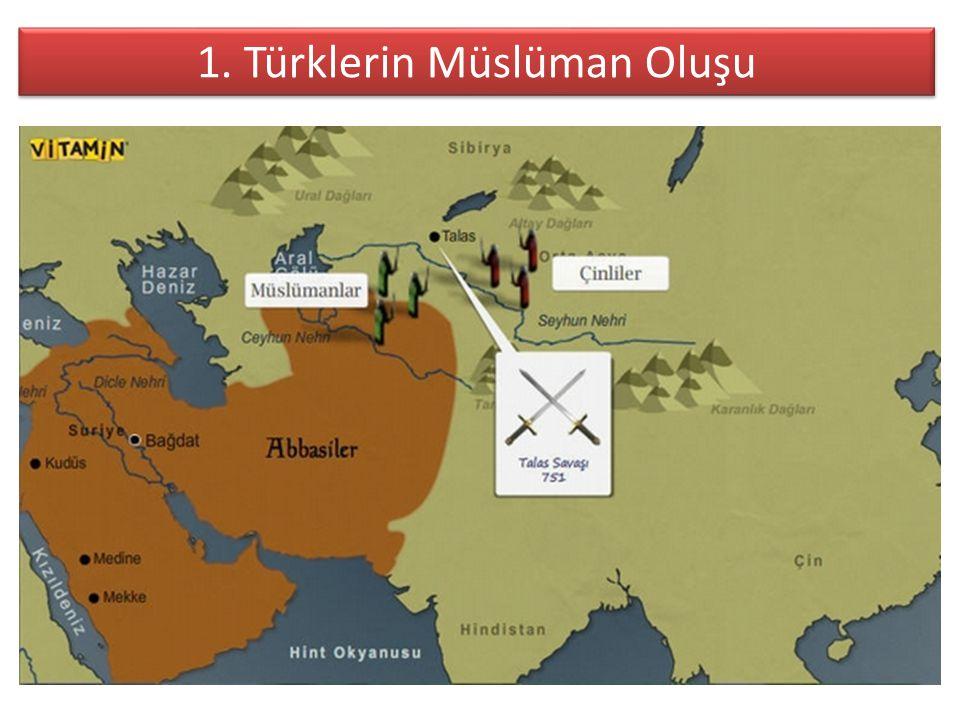 1. Türklerin Müslüman Oluşu