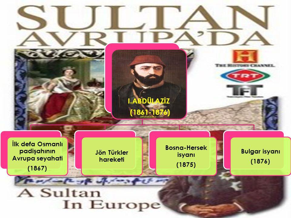 İlk defa Osmanlı padişahının Avrupa seyahati
