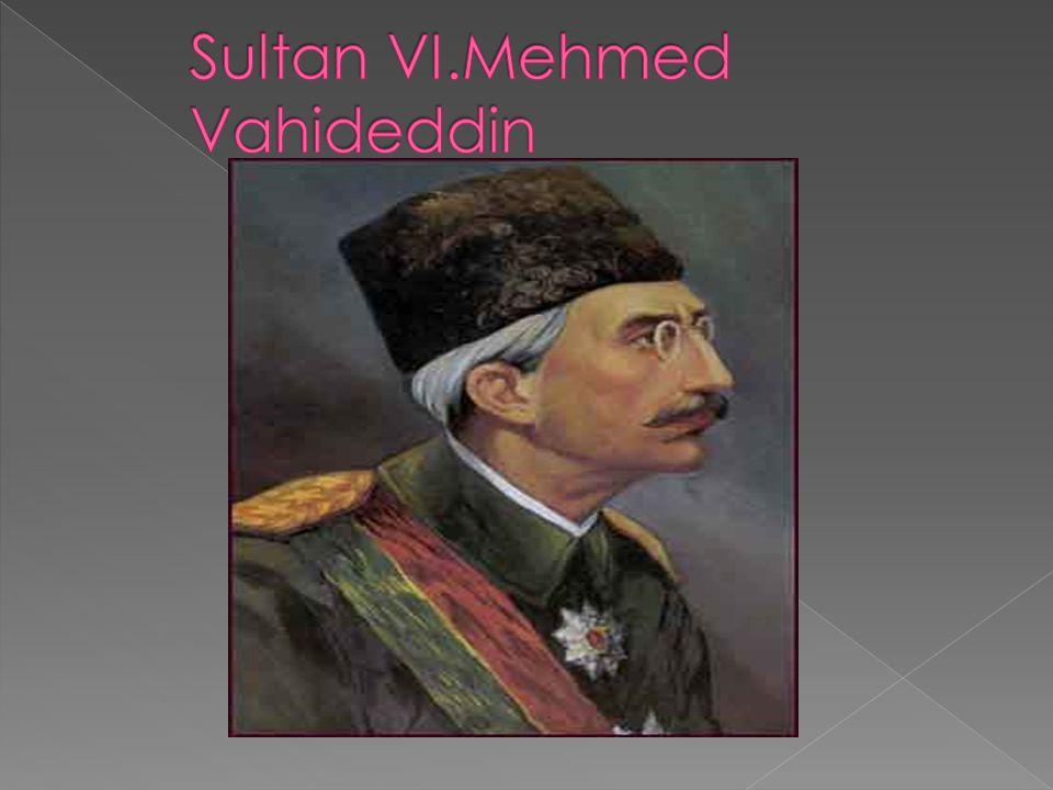 Sultan VI.Mehmed Vahideddin