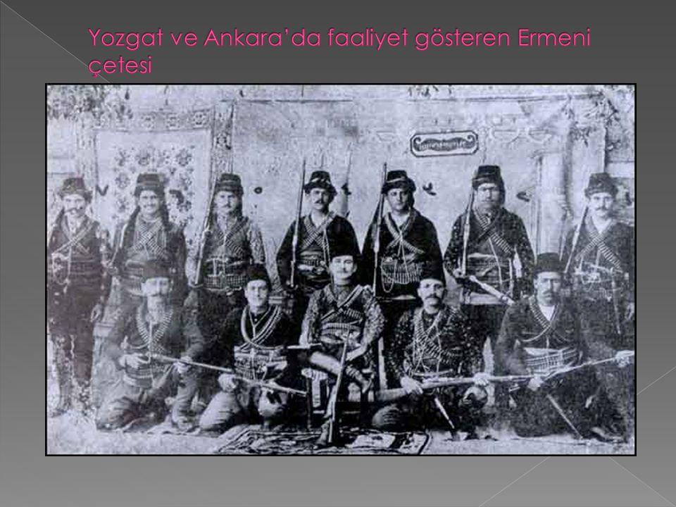 Yozgat ve Ankara'da faaliyet gösteren Ermeni çetesi