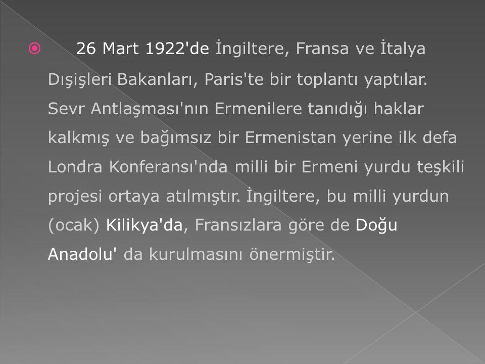 26 Mart 1922 de İngiltere, Fransa ve İtalya Dışişleri Bakanları, Paris te bir toplantı yaptılar.