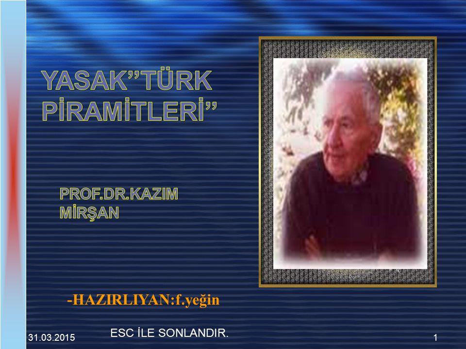 YASAK''TÜRK PİRAMİTLERİ''