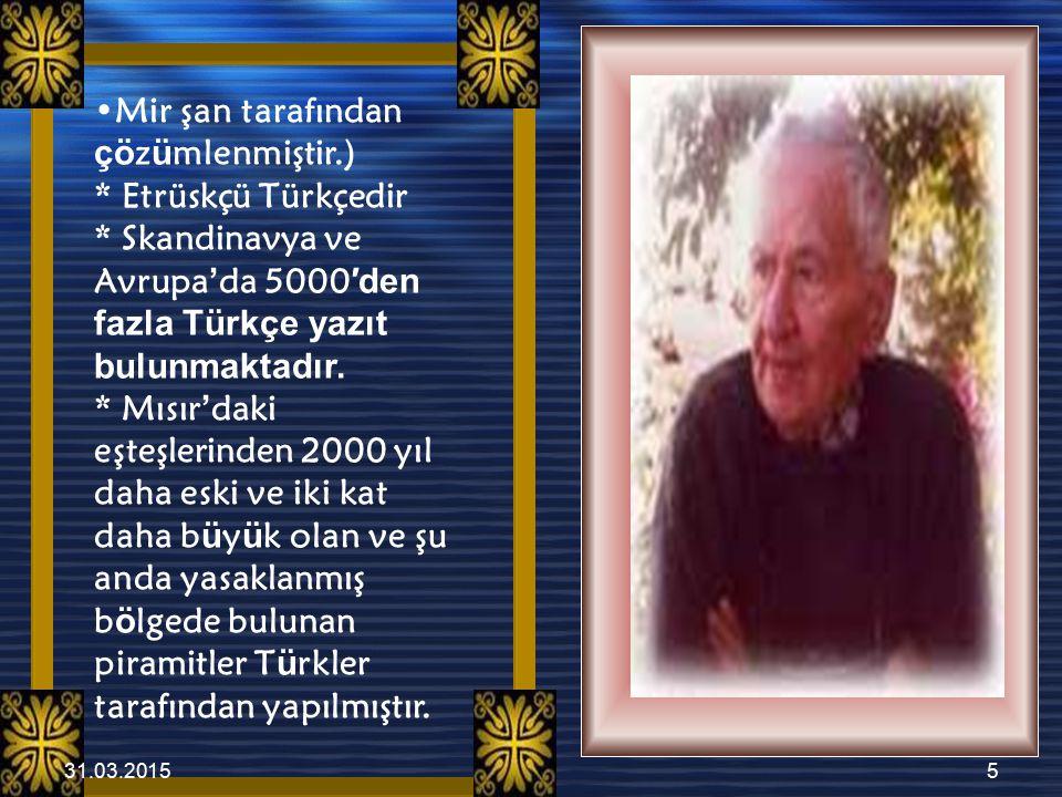 Mir şan tarafından çözümlenmiştir. ). Etrüskçü Türkçedir