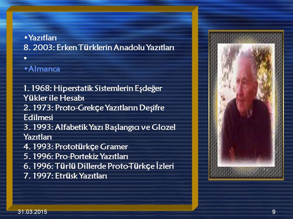 Yazıtları 8. 2003: Erken Türklerin Anadolu Yazıtları