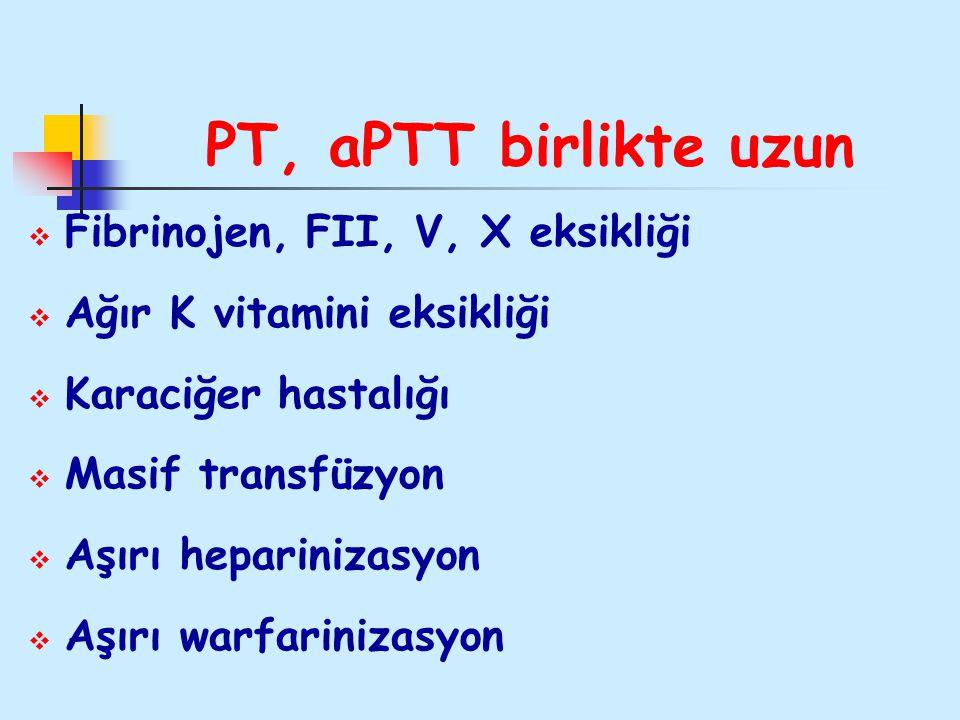 PT, aPTT birlikte uzun Fibrinojen, FII, V, X eksikliği