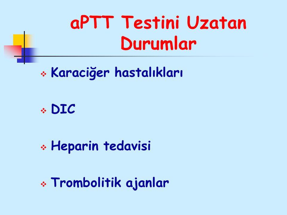 aPTT Testini Uzatan Durumlar