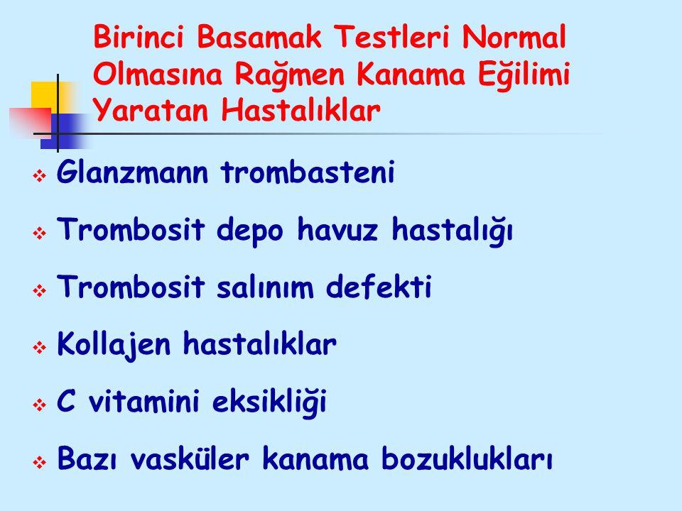 Birinci Basamak Testleri Normal Olmasına Rağmen Kanama Eğilimi Yaratan Hastalıklar
