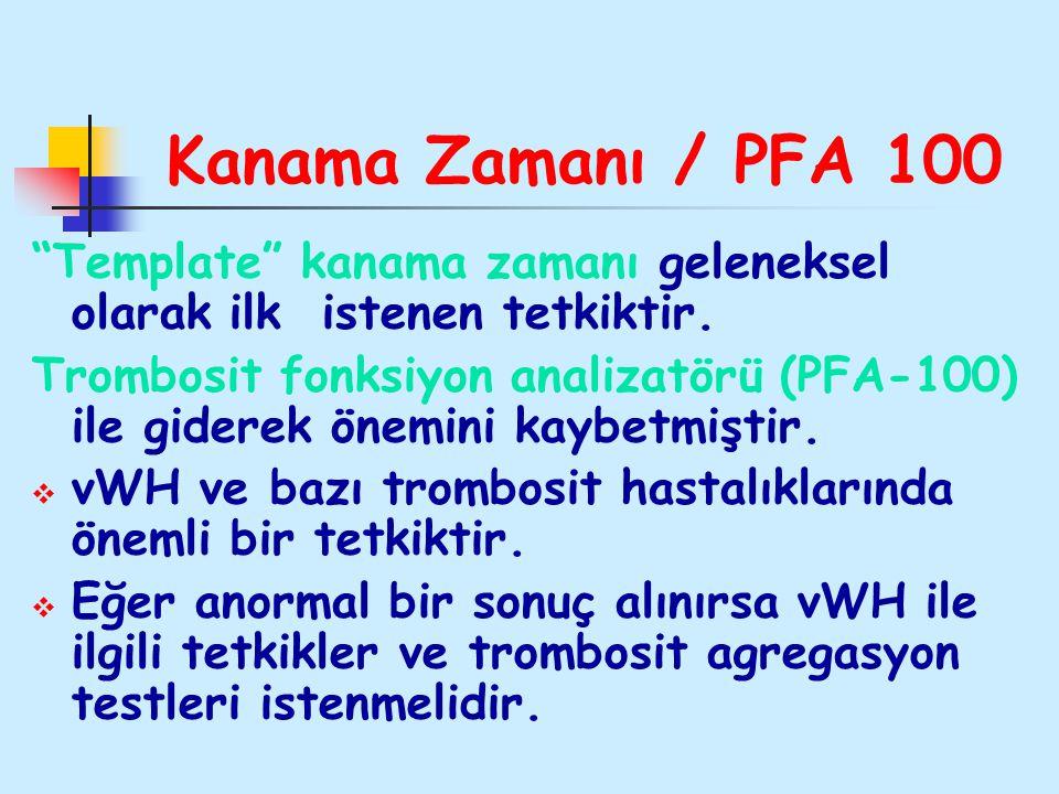 Kanama Zamanı / PFA 100 Template kanama zamanı geleneksel olarak ilk istenen tetkiktir.