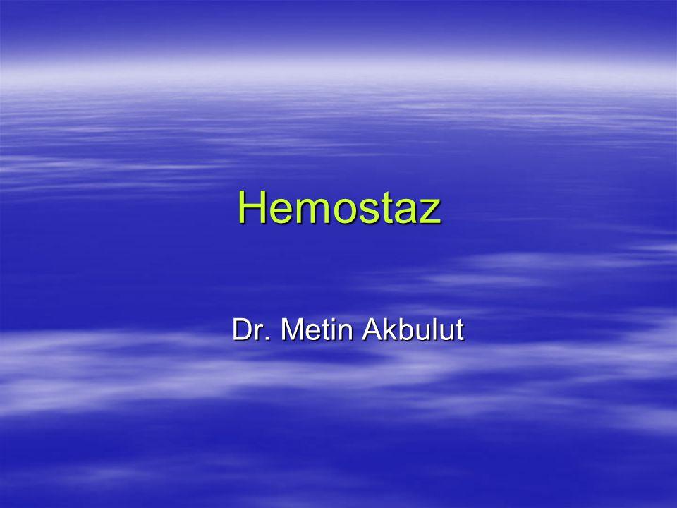 Hemostaz Dr. Metin Akbulut