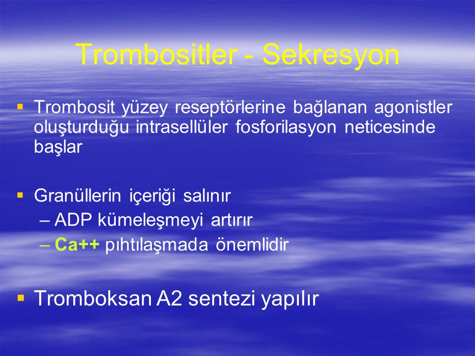 Trombositler - Sekresyon
