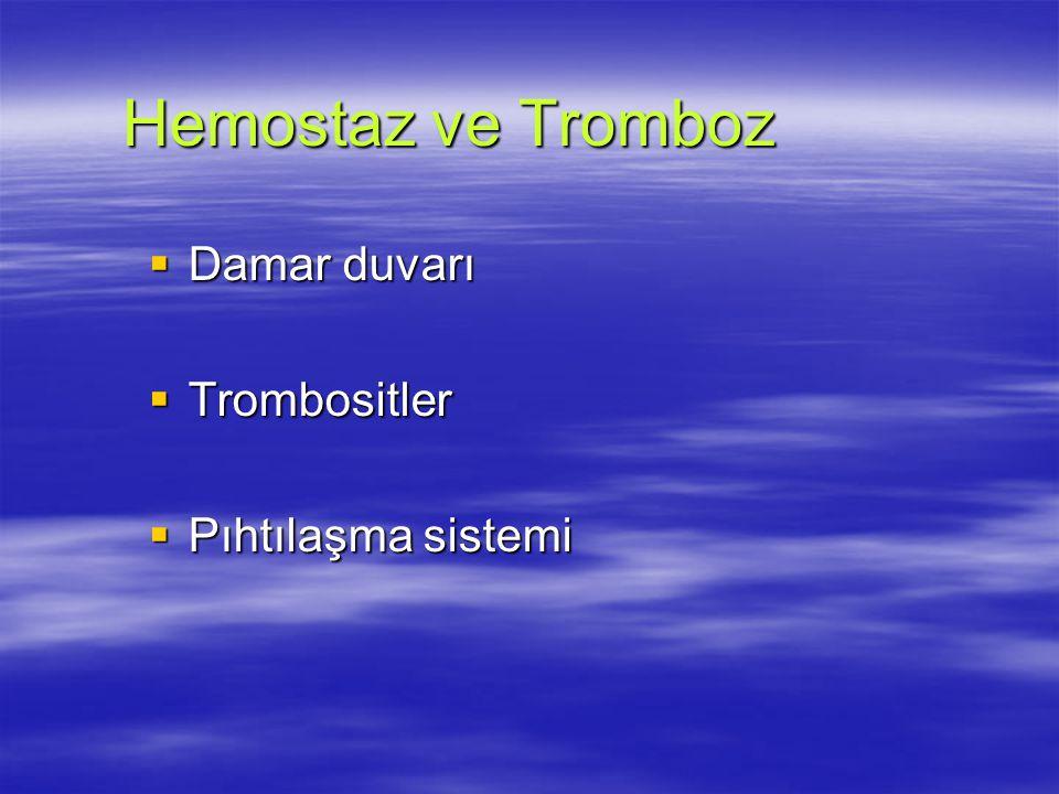 Hemostaz ve Tromboz Damar duvarı Trombositler Pıhtılaşma sistemi