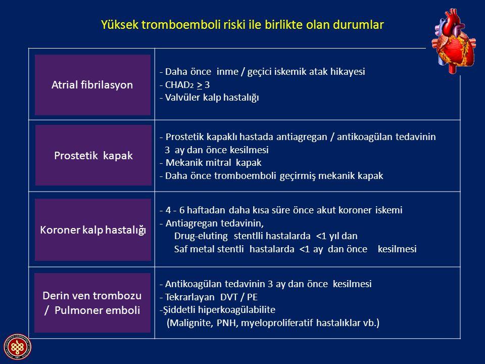 Yüksek tromboemboli riski ile birlikte olan durumlar