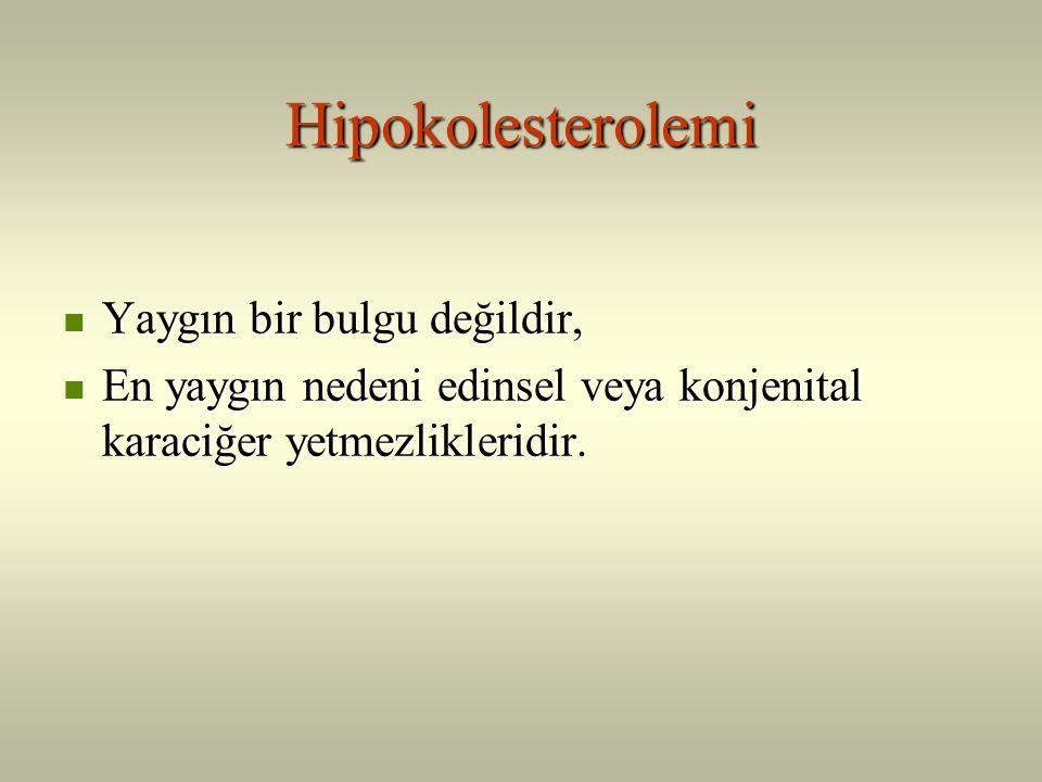 Hipokolesterolemi Yaygın bir bulgu değildir,