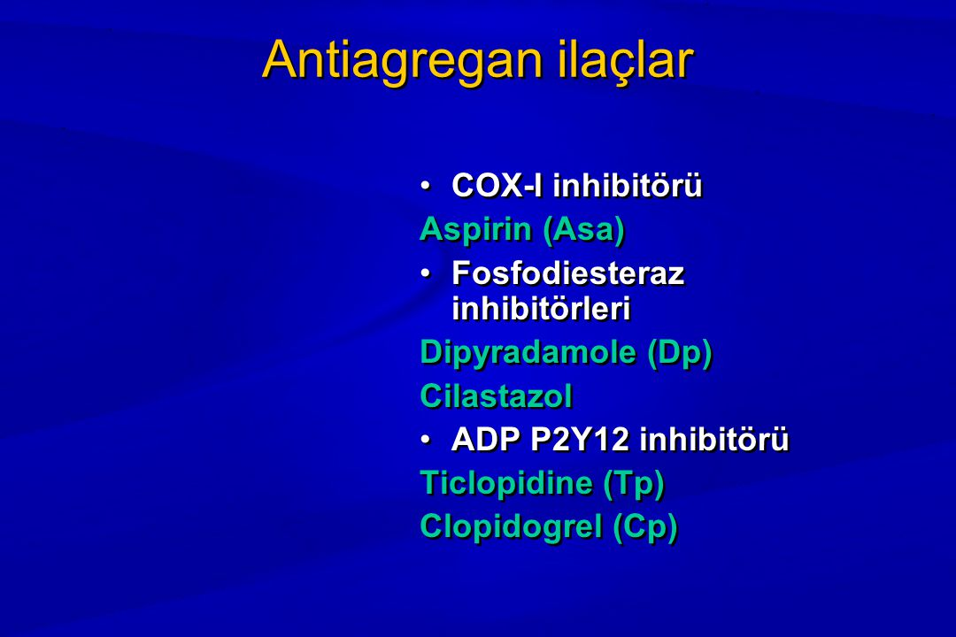 Antiagregan ilaçlar COX-I inhibitörü Aspirin (Asa)