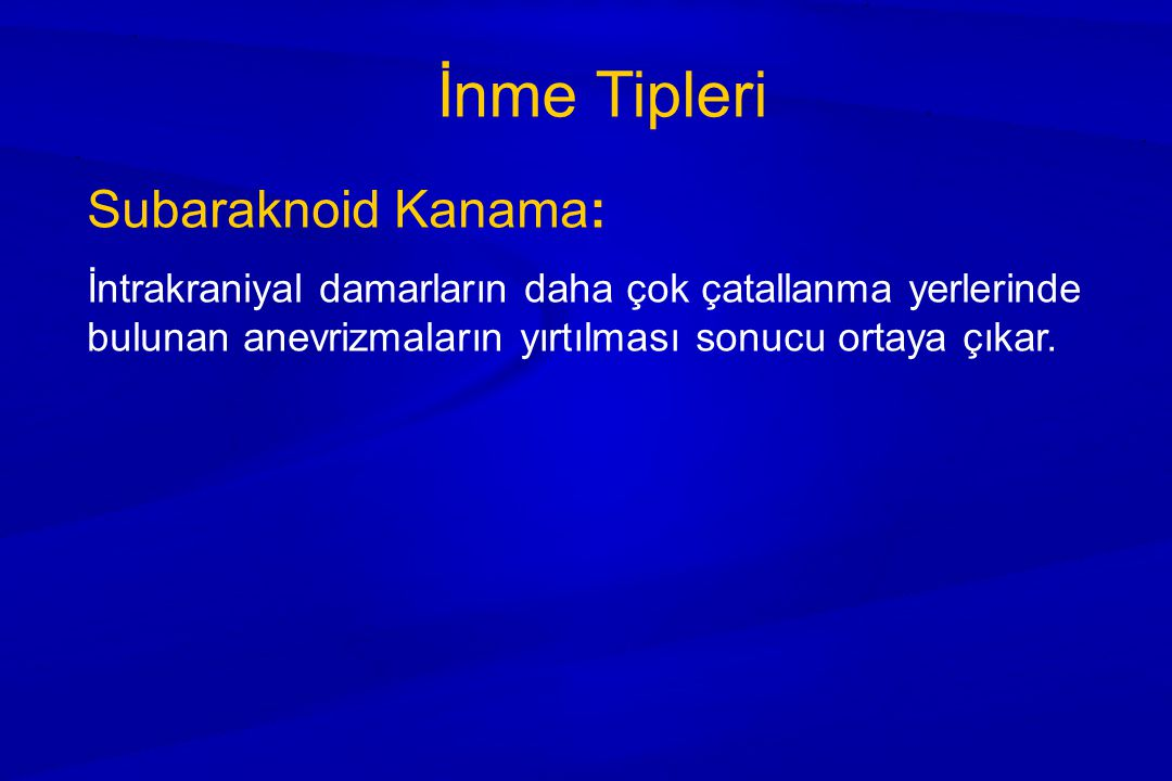 İnme Tipleri Subaraknoid Kanama: