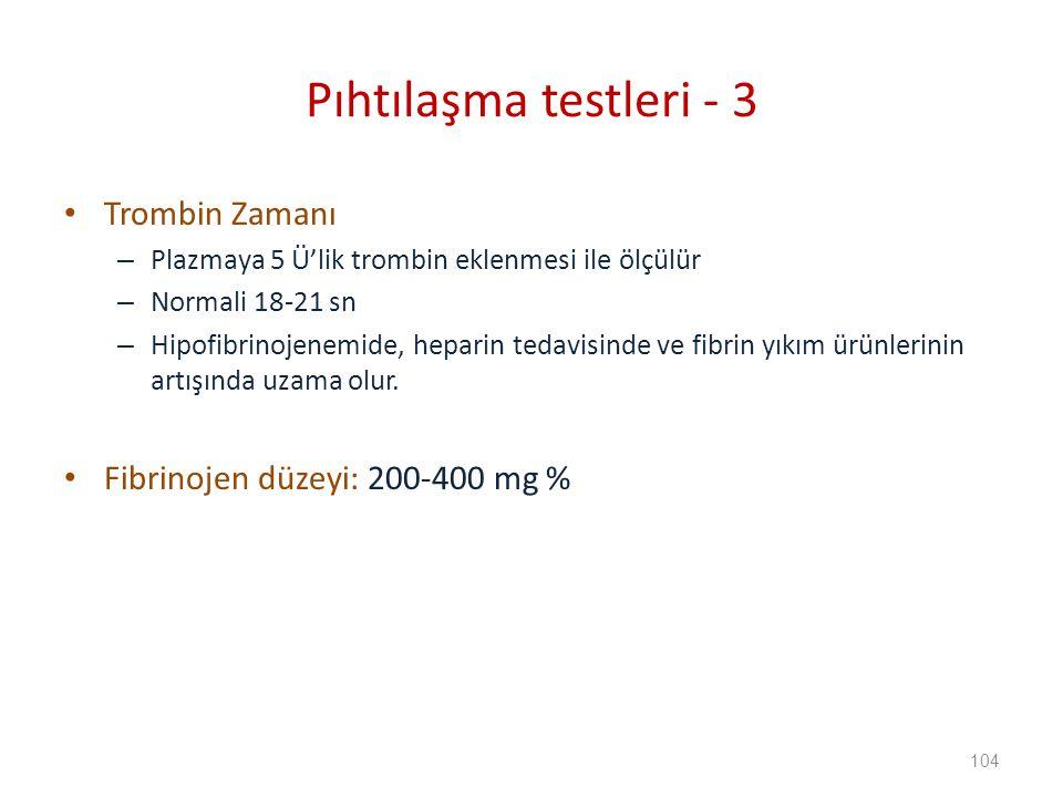 Pıhtılaşma testleri - 3 Trombin Zamanı Fibrinojen düzeyi: 200-400 mg %